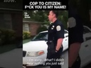 Man detained on sidewalk: What's your name and badge number? Cop: F*ck you!