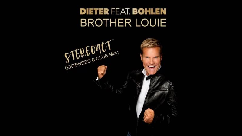 Dieter Bohlen - Brother Louie (Stereoact Remix) ( 1080 X 1920 ).mp4
