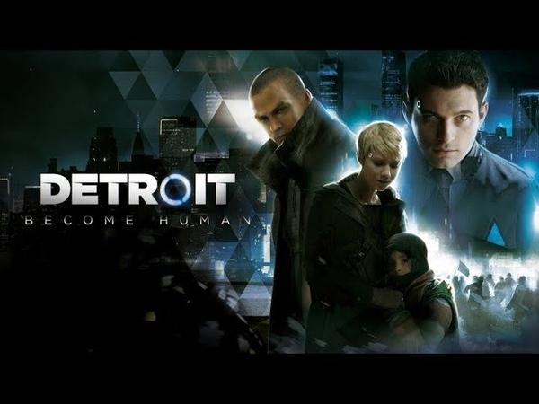Detroit: Become Human (2018) игрофильм Детройт: Стать Человеком 2 Революция Андроидов (игрофильм)