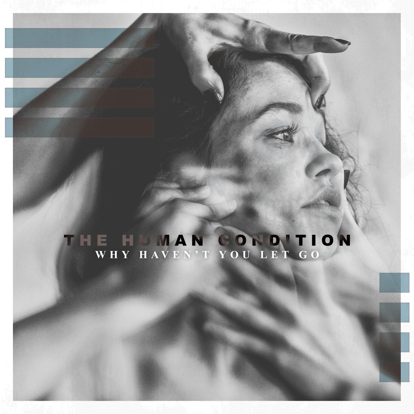 The Human Condition - Why Haven't You Let Go [EP] (2019)