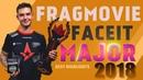 FACEIT Major 2018 FRAGMOVIE (BEST HIGHLIGHTS) 60 FPS