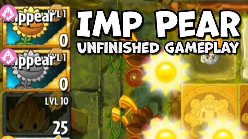 PvZ2 - New Plant - Imp Pear - Unfinished Gameplay - Official Beta 7.4.1