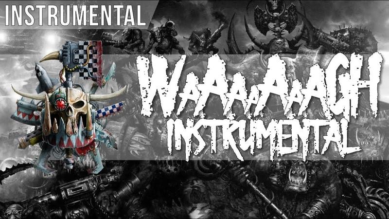 Dawn of War 3 - Ork Waaagh Banner Music Extended - WAAAAAAAAAAAAAGH! - INSTRUMENTAL