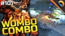 DOTA 2 WOMBO COMBO Ep 101