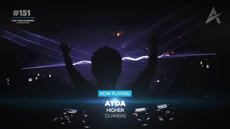 AYDA - HIGHER [Suanda] (Andrew Rayel - Find Your Harmony Radioshow 151)