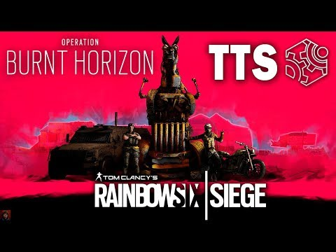 Tom Clancy's Rainbow Six: Siege | СТРИМ - СМОТРИМ ВСЕ НОВОВВЕДЕНИЯ НА TTS (Burnt Horizon)