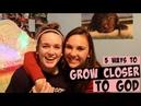 5 Ways to Grow Closer to God