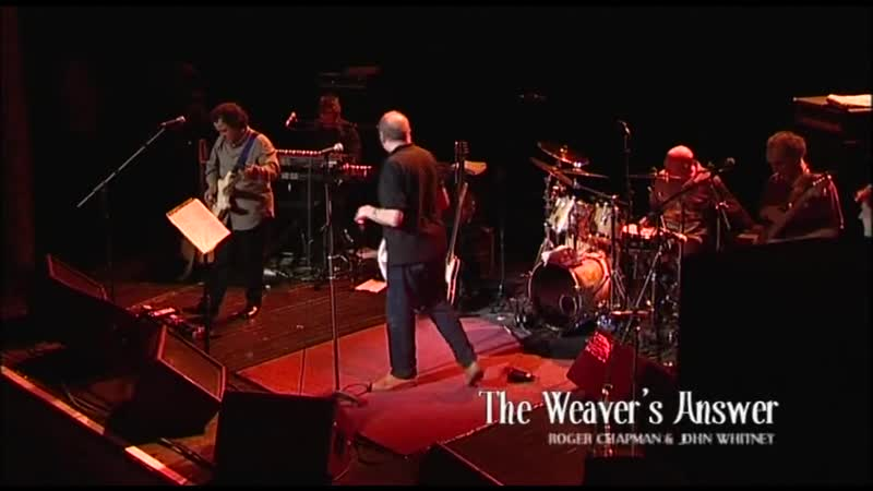 Roger Chapman -- The Weavers Answer _⁄ Burlesque - Live 2002