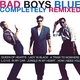 Bad Boys Blue - Kiss You All Over, Baby (Remix)