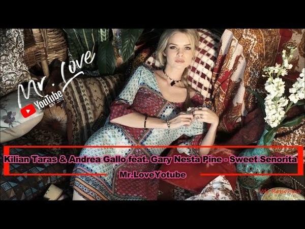 Kilian Taras Andrea Gallo feat. Gary Nesta Pine - Sweet Senorita