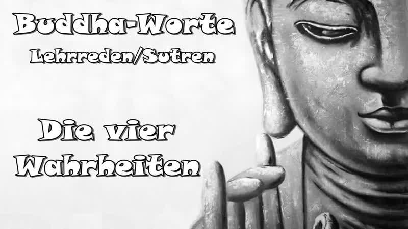 Buddha Worte 005 Die vier Wahrheiten.mp4