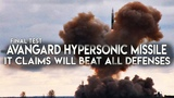 Final test Avangard hypersonic system was successful, it claims will beat all defenses