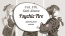 【Cat, Elli, Sati Akura】Psychic Fire BiBi RUSSIAN cover【HBD Melody Note】
