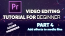 Add Effect In Adobe Premiere Video Editing Tutorial For Beginner With Adobe Premiere Part 4