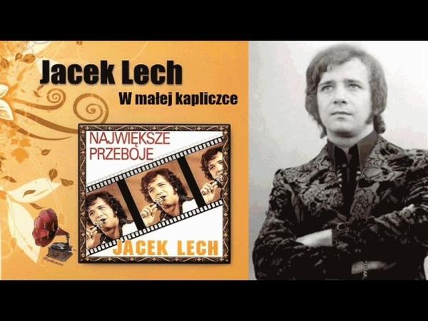 Jacek Lech W małej kapliczce