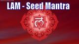 Root Chakra Seed Mantra !! LAM CHANTS !! Miracle Chakra Meditation Chants