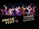 Little Groove 🍒 1st PLACE - Lady's Show Kids 🍒 SUGAR FEST Dance Championship
