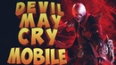 DEVIL MAY CRY MOBILE - Android/IOS