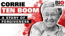 Corrie Ten Boom Saved estimated 800 lives during the Nazi occupation of the Netherlands