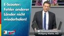 E-Scooter: Fehler anderer Länder nicht wiederholen! - Wolfgang Wiehle - AfD-Fraktion im Bundestag