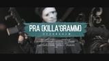 Pra(Killa'Gramm) - Проникаем ft. Кипешь, Kof (Unofficial clip 2018)