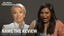 Late Night's Emma Thompson and Mindy Kaling Play Name the Review | Rotten Tomatoes