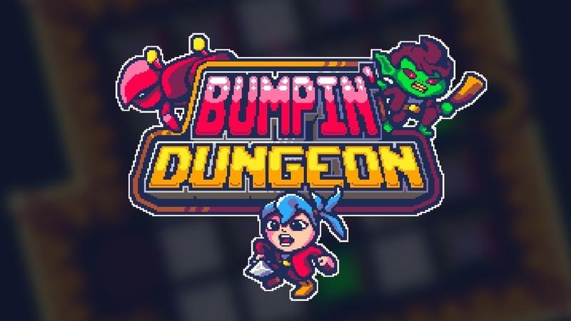 Bumpin Dungeon