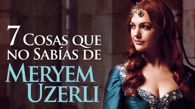 7 Cosas Que No Sabías de Meryem Uzerli - Actriz Turca de Hurrem en El Sultán