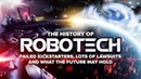 The History of Robotech Lots of Lawsuits Failed Kickstarters The Future