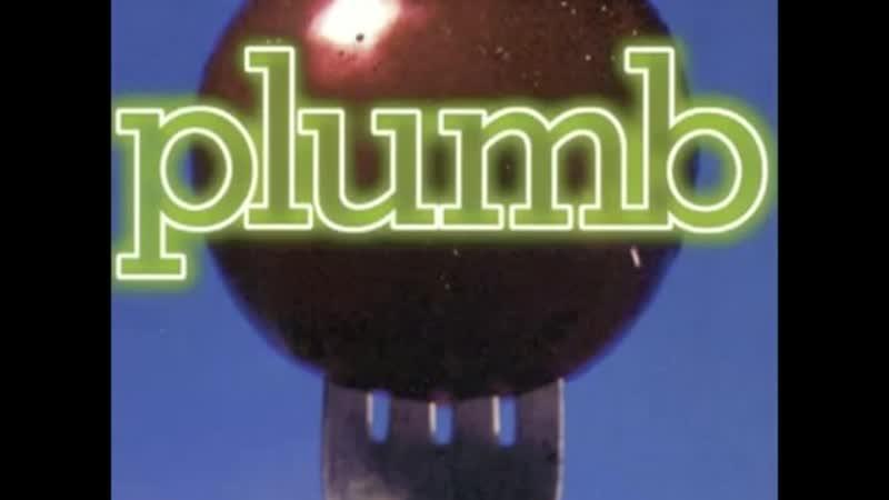 PLUMB - Send Angels (МНИМЫЕ АНГЕЛЫ) (Альбом - PLUMB) (1997 г.)