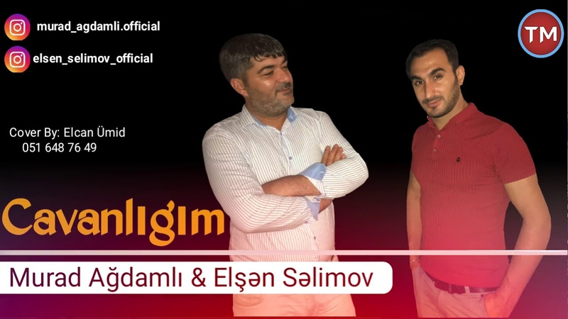 Murad Agdamli ft Elsen Selimov - Cavanligim 2018