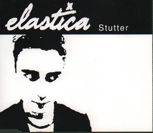 Elastica - Stutter (Single)