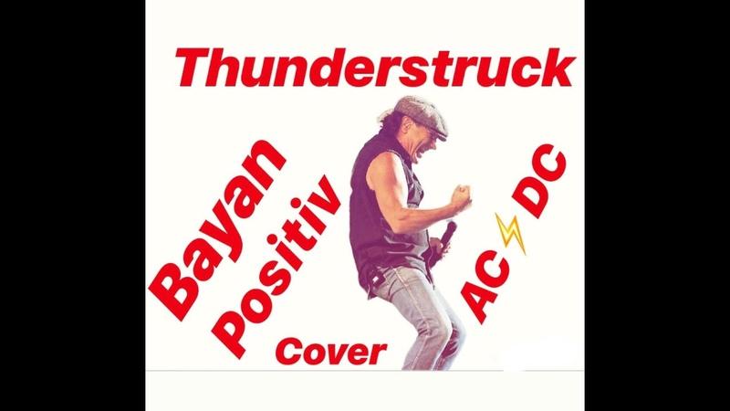 AC DC Thunderstruck cover Bayan POSITIV