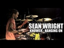 Sean Wright - Hanging On by Knower drum performance