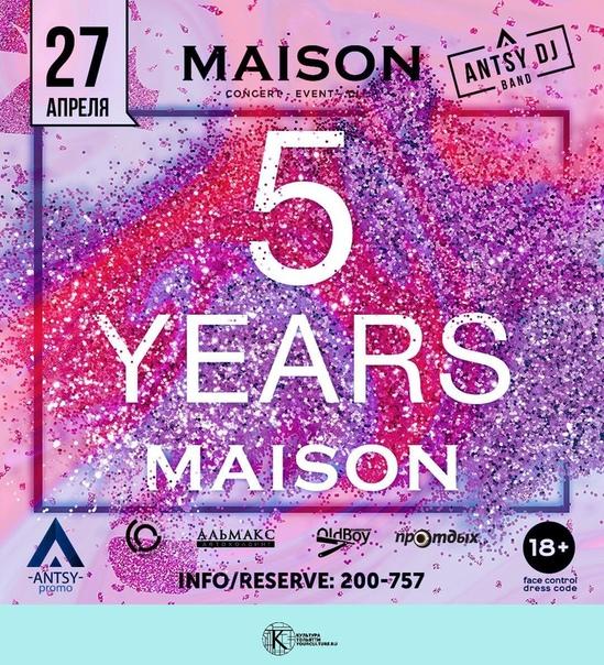 5 YEARS MAISON | MAISON CLUB