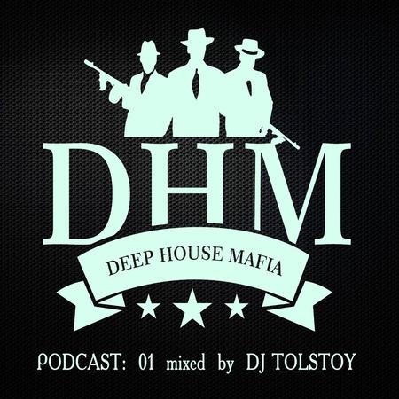 Deep House Mafia Podcast 01 mixed by Dj Tolstoy