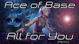 Ace of Base - All for You (Remix)