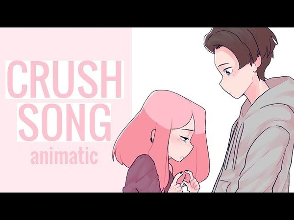 The Crush Song - [ animatic ]   gift for Arti (。・ω・。)ノ♡