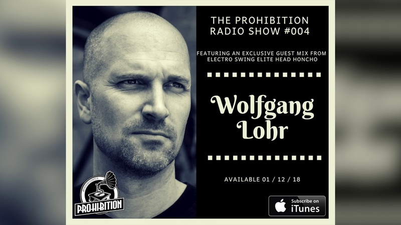 The Prohibition Radio Show 004 feat Wolfgang Lohr