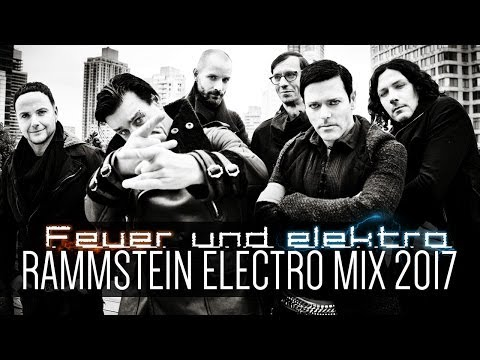 Ⓗ Rammstein Electro Mix 2017 [ Feuer Und Elektro A Tribute to Rammstein FULL ALBUM ]