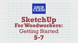 SketchUp for Woodworkers Getting Started 5-7. Robert W.Lang