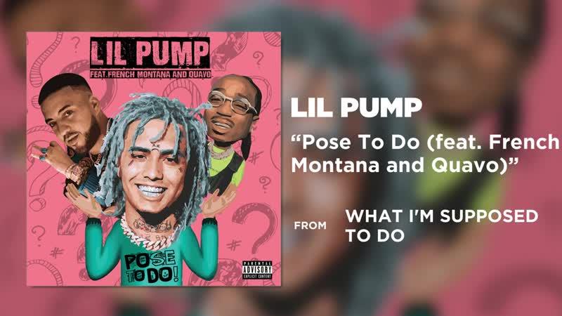 Lil Pump - Pose to do ft. French Montana, Quavo