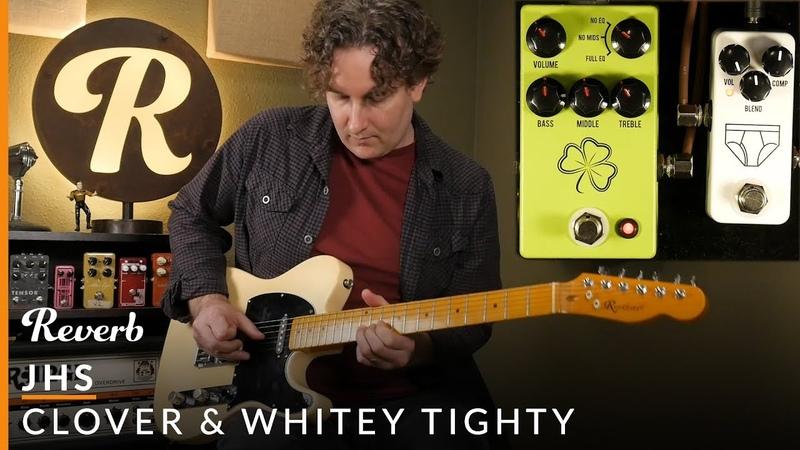 JHS Clover Preamp Whitey Tighty Compressor   Reverb Tone Report