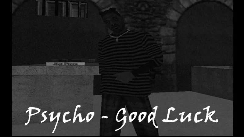 Psycho - Good Luck (prod. niggaz of sock)
