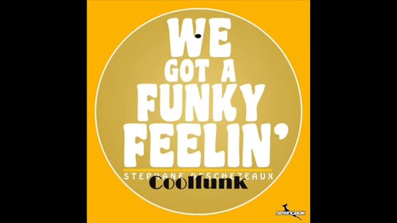 [4][121.00 F] stephane deschezeaux ★ we got a funky feelin ★ original mix