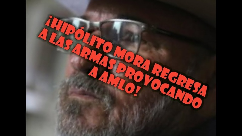 OpiniónEnSerio: ¡Hipólito Mora regresa a las armas provocando a AMLO! GerardoHuvaOpina