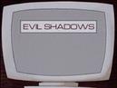 Evil Shadows ♆