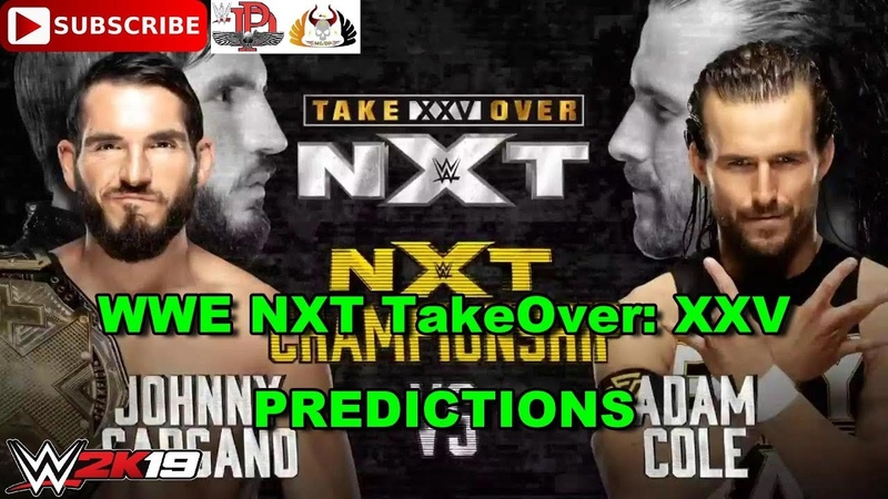 WWE NXT TakeOver: XXV NXT Championship Johnny Gargano vs. Adam Cole Predictions WWE 2K19