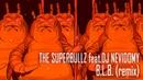 "SPRBZ ⁄ THE SUPERBULLZ feat DJ NEVIDOMY ""B.L.B. "" (remix)"