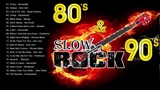 Best Slow Rock Ballads Of 80's &amp 90's - Scorpions, U2, Eagles, Led Zeppelin, Bon Jovi, Aerosmith